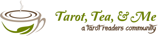 Tarot, Tea, & Me - A Tarot Reader's Community